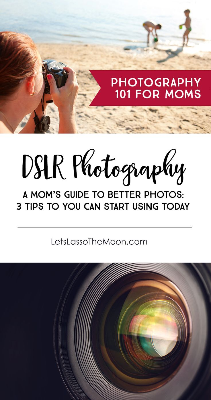 How to Take Better DSLR Photos of Your Family: 3 Photography Tips for Moms *love the third suggestion