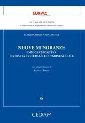 Medda-Windischer, Roberto.  Nuove minoranze : immigrazione tra diversità culturale e coesione sociale.  CEDAM, 2010