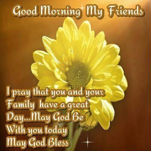 Good Morning Blessings Friends : Best images about good morning family friends on pinterest