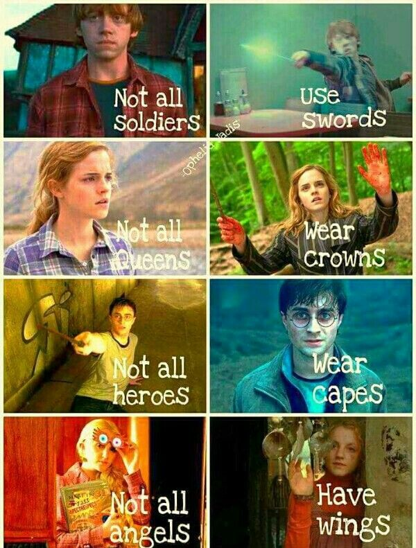 Not All Soldiers Use Swords Not All Queens Wear Crowns Not All Heroes Wear Capes Not All Ange Harry Potter Harry Potter Divertente Umorismo Su Harry Potter