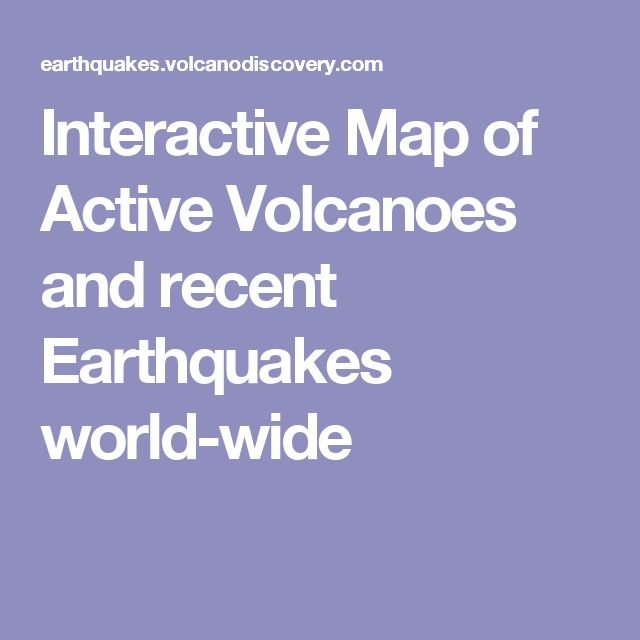 Interactive Map of Active Volcanoes and recent Earthquakes world-wide