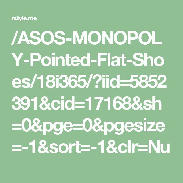 /ASOS-MONOPOLY-Pointed-Flat-Shoes/18i365/?iid=5852391&cid=17168&sh=0&pge=0&pgesize=-1&sort=-1&clr=Nu