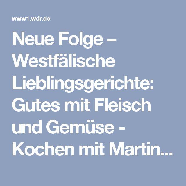 Neue Folge – Westfälische Lieblingsgerichte: Gutes mit Fleisch und Gemüse - Kochen mit Martina und Moritz - Fernsehen - WDR