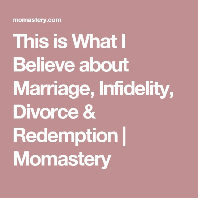 This is What I Believe about Marriage, Infidelity, Divorce & Redemption | Momastery