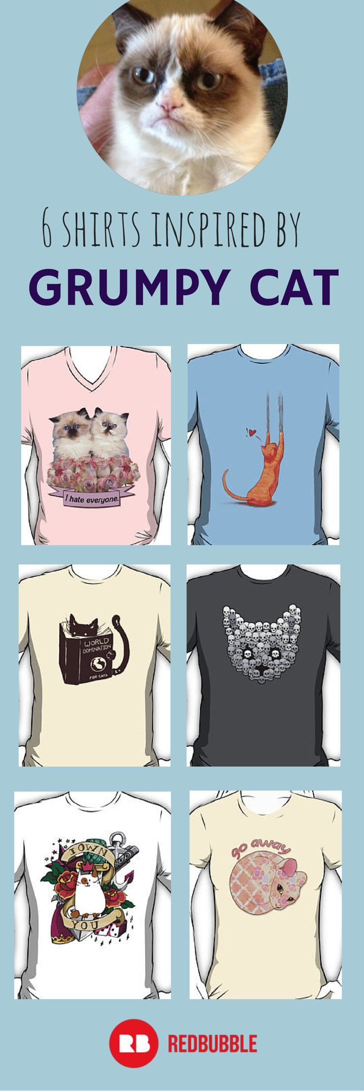 In honor of national cat day, we're giving you collections of shirts inspired by internet celeb felines. If you're the grouchy type, #grumpycat may be your muse.