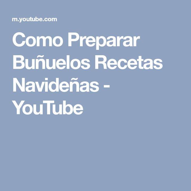 Como Preparar Buñuelos Recetas Navideñas - YouTube