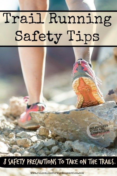 Eight trail running safety tips and precautions to take before and during your next trail run.
