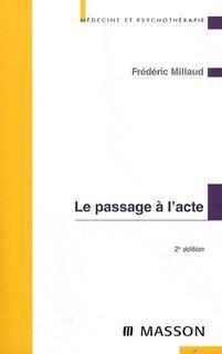 Passage à l'acte,le:aspects cliniques et psychodynamiques