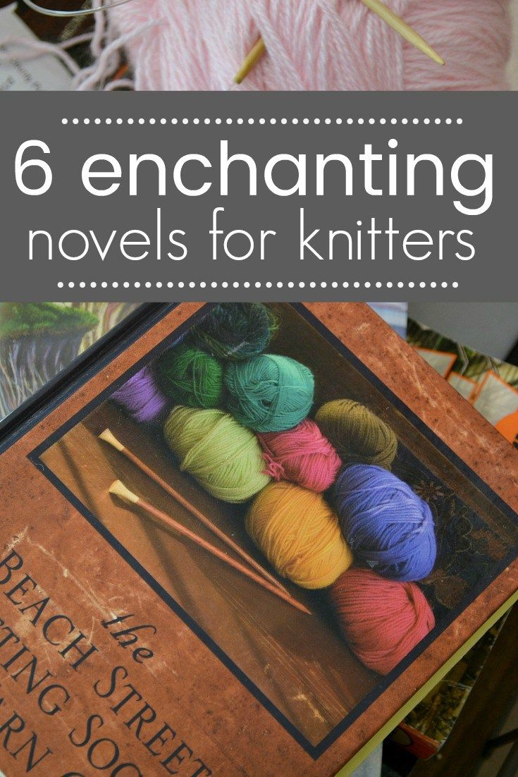 6 Enchanting Novels About Knitting Knitting Novels Book Club