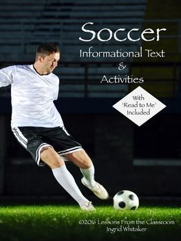 Soccer : Soccer Informational Text and Activities is a complete set of highly engaging activities for fans of the game and newcomers alike. Students of all ages and abilities can do these self-directed activities over several days or all in one activity-f