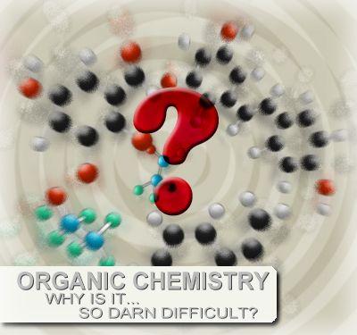 Organic Chemistry, is it really that hard? : AskReddit