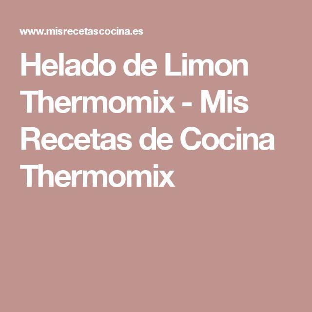 Helado de Limon Thermomix - Mis Recetas de Cocina Thermomix