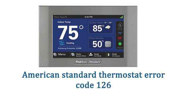 American Standard Thermostat Error Code 126 If You See The 126
