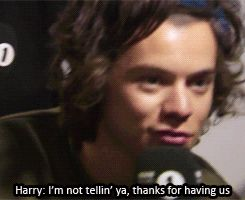 [harry voice] that's a secret I'll never tell..xoxo, gossip girl