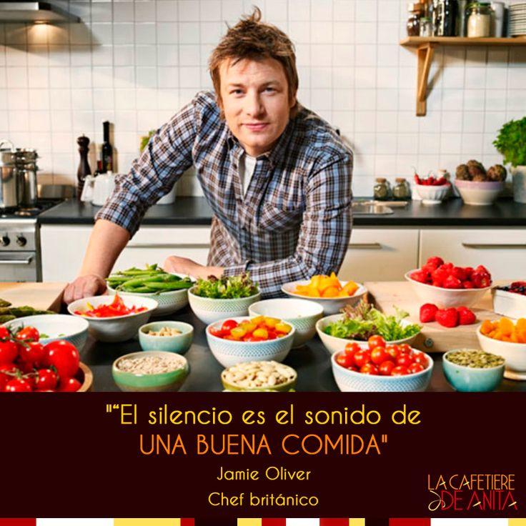 """""""El silencio es el sonido de una buena comida"""". Jamie Oliver, chef británico #LaCafetiereDeAnita #Gastronomy"""