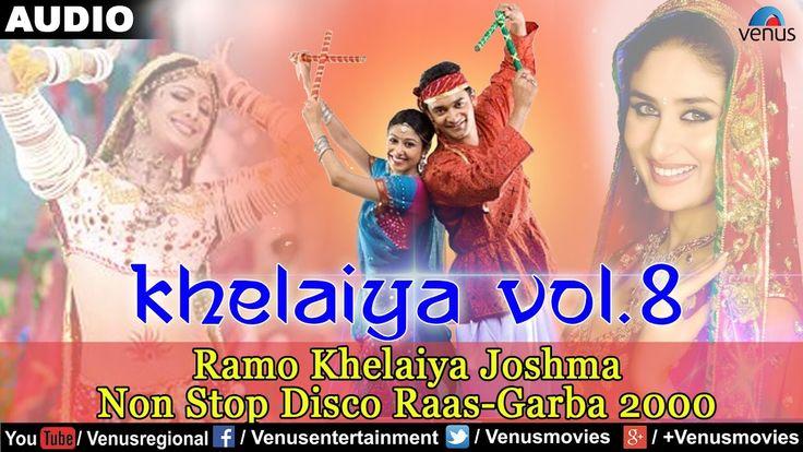 Khelaiya - Vol.8 : Ramo Khelaiya Joshma - Non Stop Disco Raas Garba 2000...