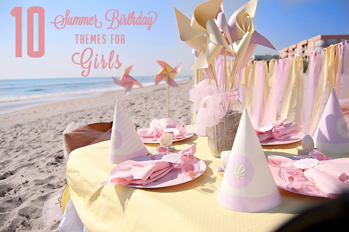 10 Summer Bday Themes for GirlsBirthday Theme, Beach Parties, Girls Birthday Parties, Baby Birthday, Parties Ideas, Beach Birthday, Beach Baby, Summer Birthday, Birthday Ideas