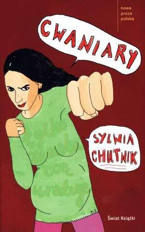 Cwaniary - książka Sylwii Chutnik http://www.mamopracuj.pl/jutro-bedzie-nic-recenzja-cwaniary-chutnik