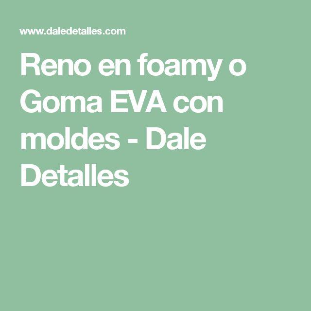Reno en foamy o Goma EVA con moldes - Dale Detalles