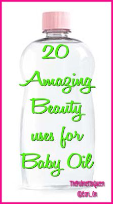 The Palmetto Queen: 20 Amazing Beauty Uses For Baby Oil