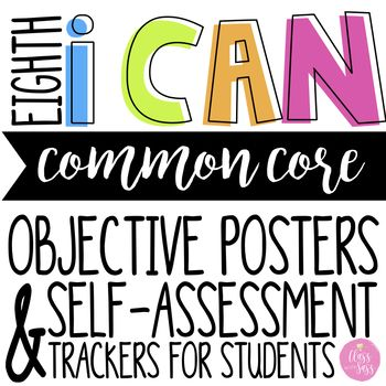 """These learning tools have enhanced the way my students learn, and I know they will do the same for your students! Use these 8th grade """"I Can"""" Objective Posters to post the Common Core objective for your lessons each day! 1. Print on card stock (You can even print them larger"""
