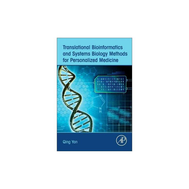 Translational Bioinformatics and Systems Biology Methods for Personalized Medicine (Paperback) (Qing