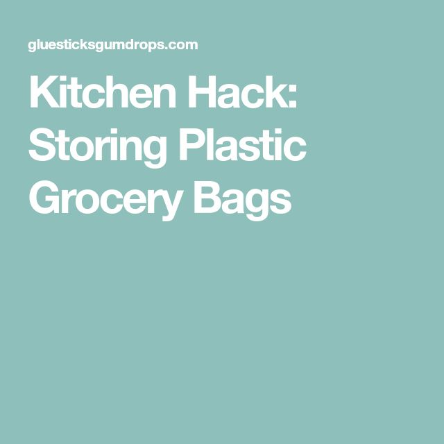 Kitchen Hack: Storing Plastic Grocery Bags