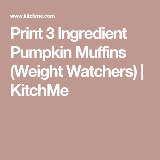 Print 3 Ingredient Pumpkin Muffins (Weight Watchers)   KitchMe