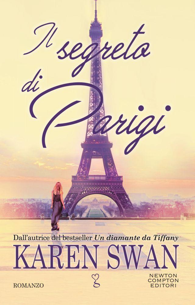 Titolo:  Il segreto di Parigi Autrice:  Karen Swan Genere:  Romance Casa Editrice:  Newton Compton Formato:  ebook e cartaceo Prezzo:...