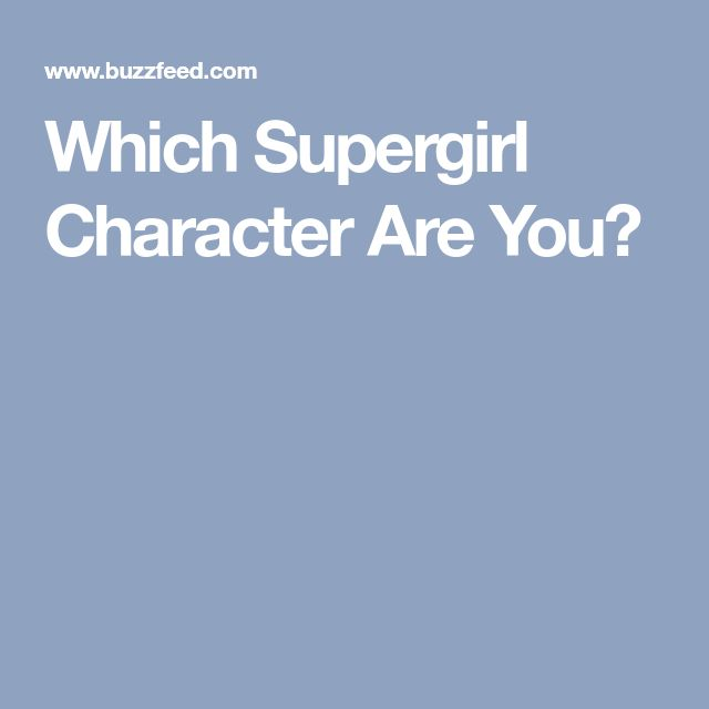 Which Supergirl Character Are You?