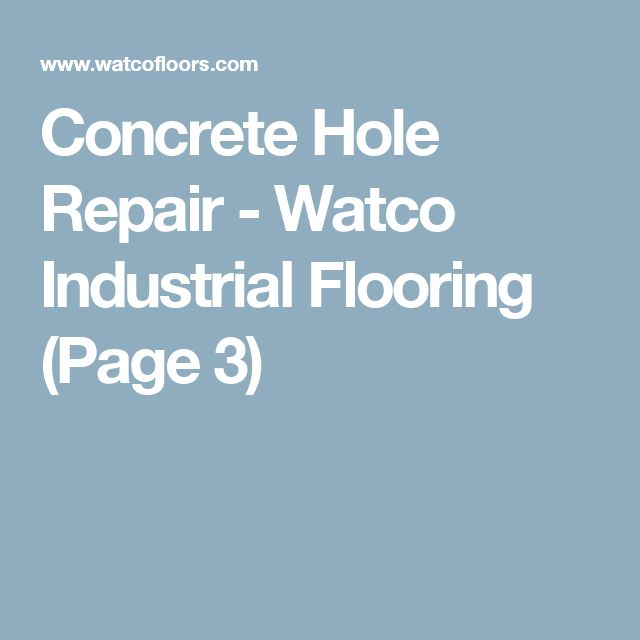 Concrete Hole Repair - Watco Industrial Flooring  (Page 3)