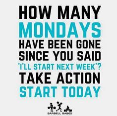 www.alysonhorcher.com, alysonhorcher@gmail.com, Never miss a monday, I'll start next week, don't let another Monday go by, Monday motivation, Monday fitspiration, meal planning