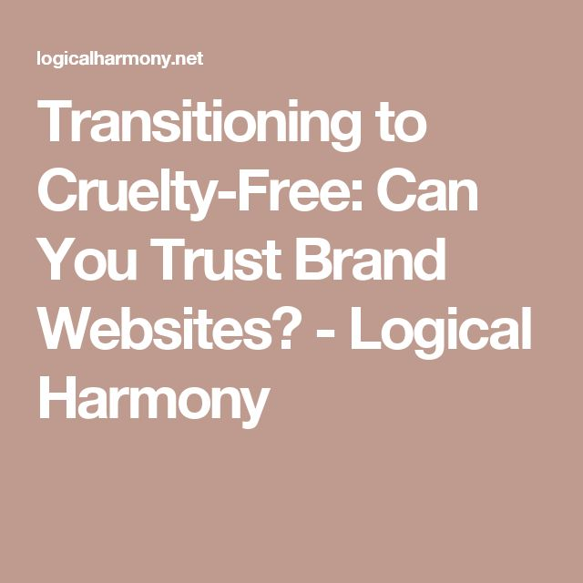 Transitioning to Cruelty-Free: Can You Trust Brand Websites? - Logical Harmony