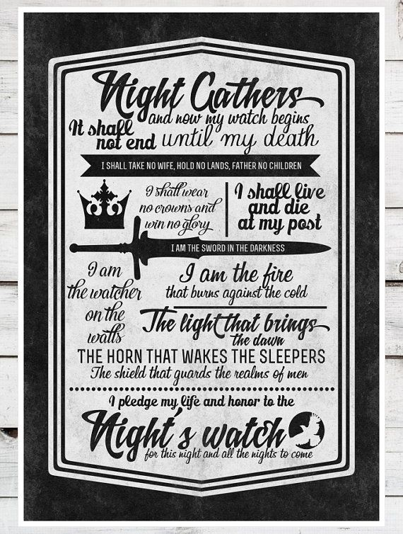 Game of Thrones The Night's Watch Oath Version 2 by TeacupPiranha