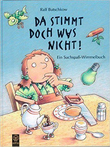 Da stimmt doch was nicht!: Ein Suchspaß- Wimmelbuch: Amazon.de: Ralf Butschkow: Bücher