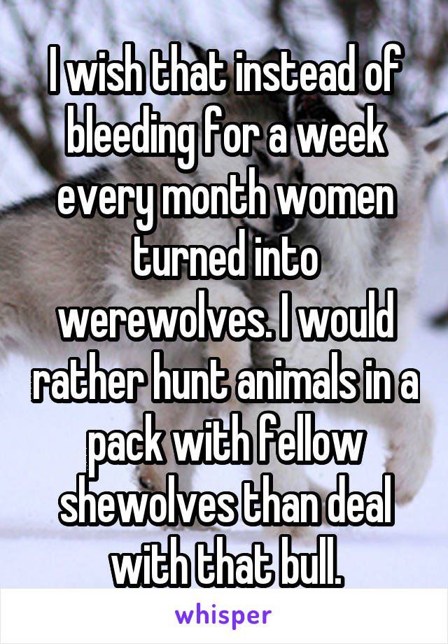 YES!  But I'd like to forget having killed any animals once human again.  I couldn't live with that.
