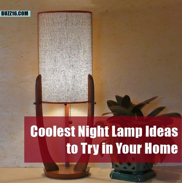 50 Coolest Night Lamp Ideas to Try in Your Home   http://buzz16.com/coolest-night-lamp-ideas/