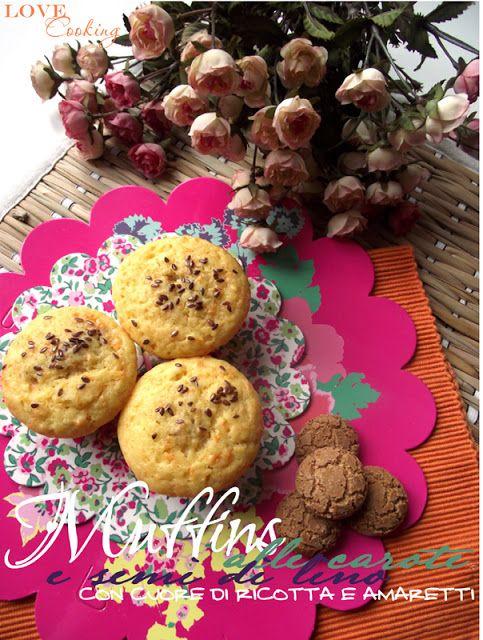 Muffins alle carote e semi di lino con cuore di ricotta e amaretti