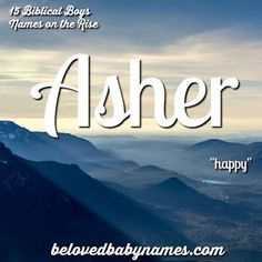 Asher <3 Beloved Baby Names: 15 Biblical Boys Names on the Rise