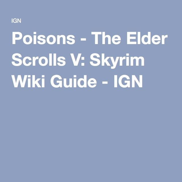 Poisons - The Elder Scrolls V: Skyrim Wiki Guide - IGN