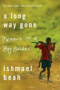A Long Way Gone Memories of a Boy Soldier