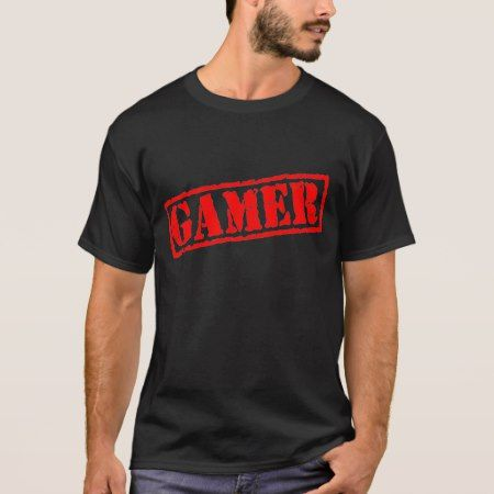 Gamer T-Shirt - click/tap to personalize and buy
