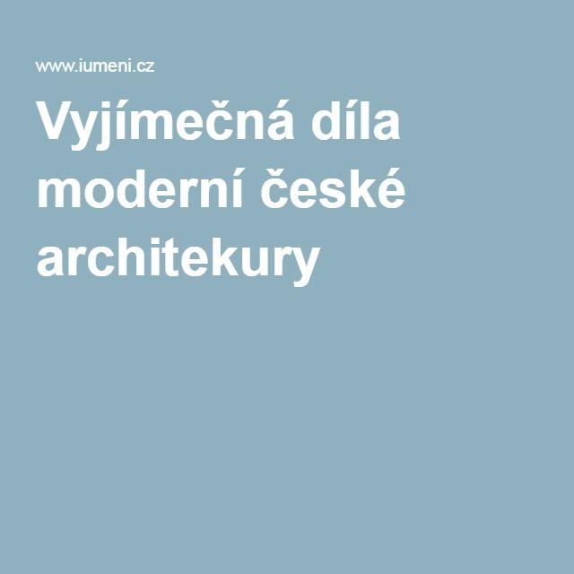 Vyjímečná díla moderní české architekury