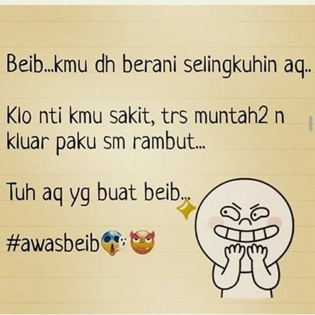 hati-hati ya beib :))