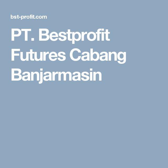 PT. Bestprofit Futures Cabang Banjarmasin