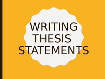 Help with writing a thesis statement school ppt
