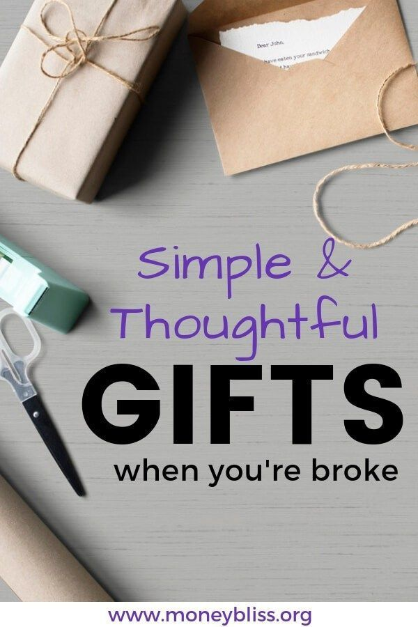 Awesome Gift Ideas When You Re Broke Thoughtful Gifts For Him Gifts Best Gifts
