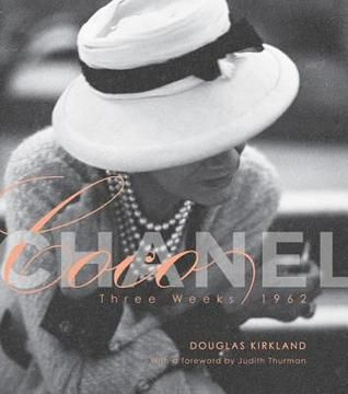 Coco Chanel: Three Weeks/1962 by Douglas Kirkland (In 1962, world-class photographer Douglas Kirkland spent three weeks with the most important fashion icon of all time, Coco Chanel. Over the course of this stay, Kirkland photographed Coco with her friends, on the runway, and in the privacy of her homes. This title features these photographs.)
