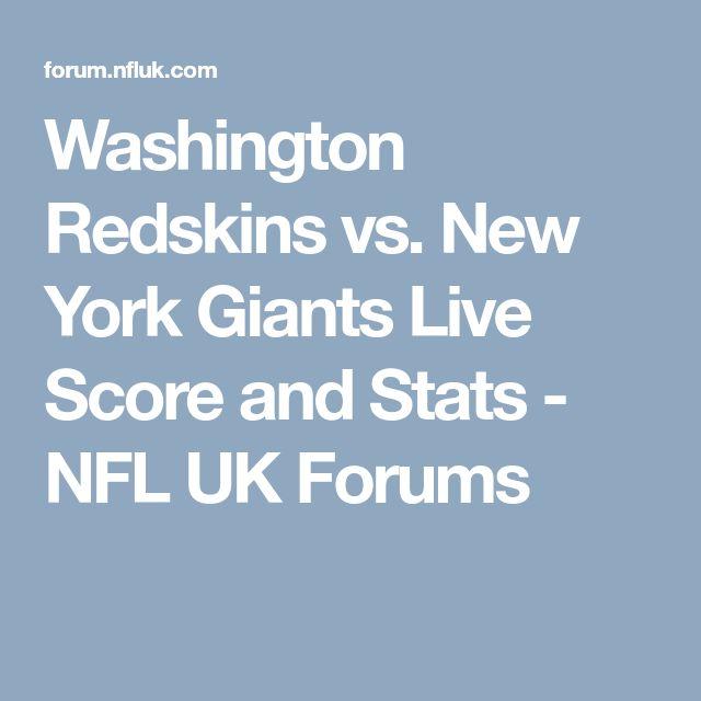 Washington Redskins vs. New York Giants Live Score and Stats - NFL UK Forums