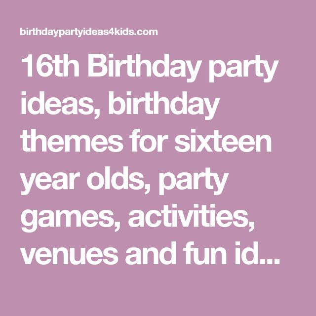 Best 25+ 16th Birthday Ideas On Pinterest